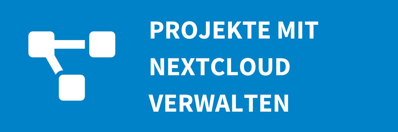 Verknüpfe Dateien, Chats, Boards und Karten in Deck und erstelle Projekte in Nextcloud