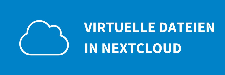 Nutze virtuelle Dateien mit dem Nextcloud Desktop-Client